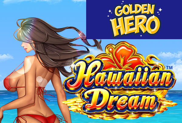 Golden Hero『Hawaiian Dream』(RTP:約97%)